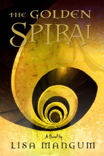 The Golden Spiral: 2 (Hourglass Door Trilogy) by [Mangum, Lisa]