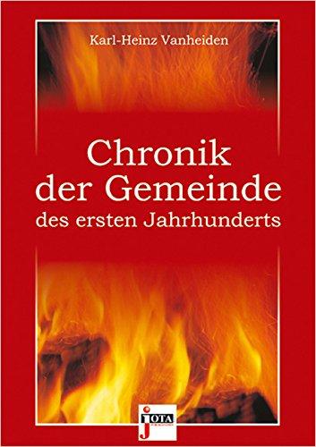 Chronik der Gemeinde des ersten Jahrhunderts von Wolfgang Kuhs