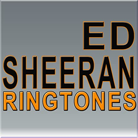 Image result for Ed Sheeran Ringtones