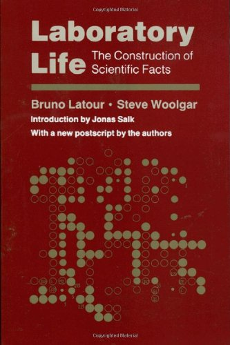Laboratory Life: The Construction of Scientific Facts, 2nd Edition