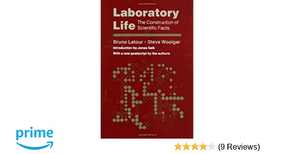 Laboratory Life: The Construction of Scientific Facts