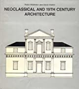 Neoclassical and 19th Century Architecture (History of World Architecture)