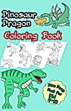 Dinosaur Dragon Coloring Book: Dino Drag Activity Book Legend Coloring Age 4-10