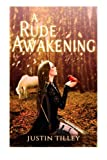 A Rude Awakening, Justin Tilley, 1493557890