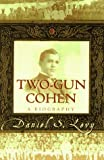 Two Gun Cohen, Daniel S. Levy, 0312156812