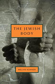The Jewish Body: An Anatomical History of the Jewish People (Jewish Encounters Series) by [Konner, Melvin]