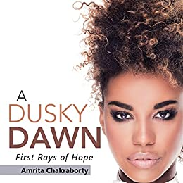 Download for free A Dusky Dawn: First Rays of Hope