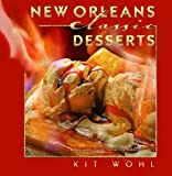 New Orleans Classic Desserts, Kit Wohl, 1589804449