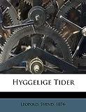 Hyggelige Tider, Leopold Svend 1874-, 1246018888
