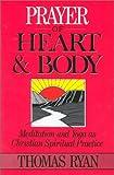 Prayer of Heart and Body: Meditation and Yoga as Christian Spiritual Practice
