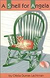 A Shell for Angela, Ofelia Dumas Lachtman, 1558851232