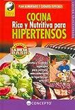 Cocina Rica y Nutritiva para Hipertensos, EQUIPO EDITORIAL, 9974794471