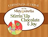 Stirrin' up Chocolate and Joy, Mary & Martha, 1597894311