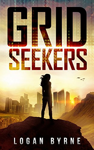 Grid Seekers (Grid Seekers Book One) by [Byrne, Logan]