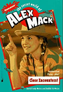 Close Encounters! (The Secret World of Alex Mack, No.18)