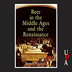 Beer in the Middle Ages and the Rennaissance