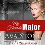 My Favorite Major: Heroes Returned, Book 1 | Ava Stone
