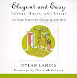 Elegant and Easy Hallways, Foyers and Stairs: 100 Trade Secrets for Designing with Style