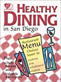 Healthy Dining in San Diego, Anita Jones and Esther Hill, 1879754045