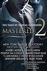 Mastered 2: Ten Tales of Sensual Surrender