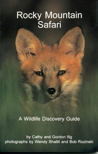 Rocky Mountain Safari: A Wildlife Discovery Guide