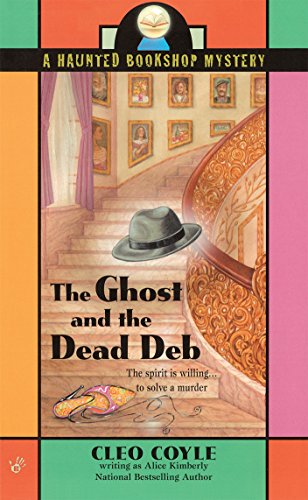 The Ghost and the Dead Deb (Haunted Bookshop Mystery Book 2)