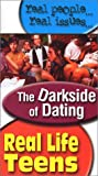 Real Life Teens: The Dark Side Of Dating [VHS]