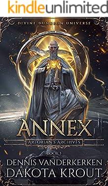 Annex: A Divine Dungeon Series (Artorian's Archives Book 3)