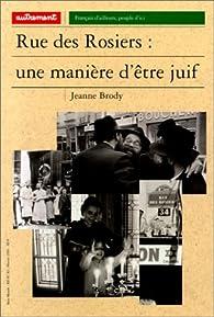 Rue des Rosiers : Une manière d'être juif par Jeanne Brody