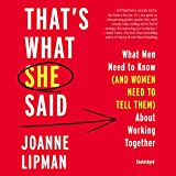That's What She Said: What Men Need to Know (And Women Need to Tell Them) About Working Together: Library Edition