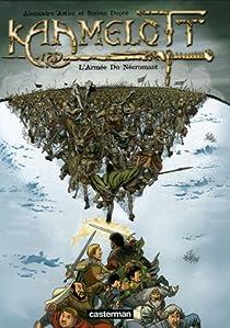 Kaamelott, Tome 1 : L'Armée du Nécromant par Alexandre Astier