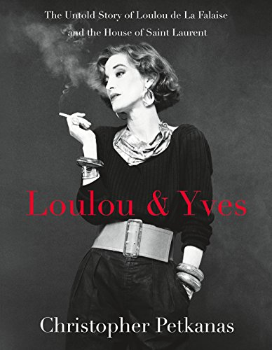 Loulou & Yves: The Untold Story of Loulou de La Falaise and the House of Saint - St Designer Laurent