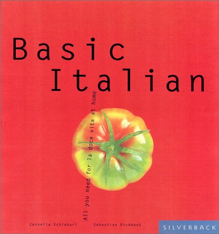 Basic Italian: Everything You Need to Live the Dolce Vita at Home (Basic - And Ga Dolce