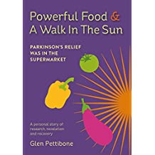 Powerful Food and a Walk in the Sun: Parkinson's Relief was in the Supermarket