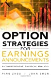 Option Strategies for Earnings Announcements, Ping Zhou and John Shon, 0132947390