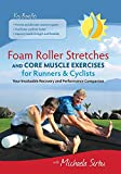 Foam Roller Stretches and Core Muscle Exercises for Runners and Cyclists DVD review
