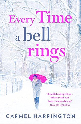 Every Time a Bell Rings: A heartwarming and uplifting Christmas romance (No 1 2019 Christmas Ireland)