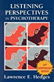 Listening Perspectives in Psychotherapy, Lawrence E. Hedges, 0876685777