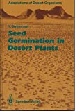 Seed Germination in Desert Plants, Gutterman, Y., 3540525629