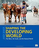 Shaping the Developing World: The West, the South, and the Natural World, Andy Baker, 1608718557
