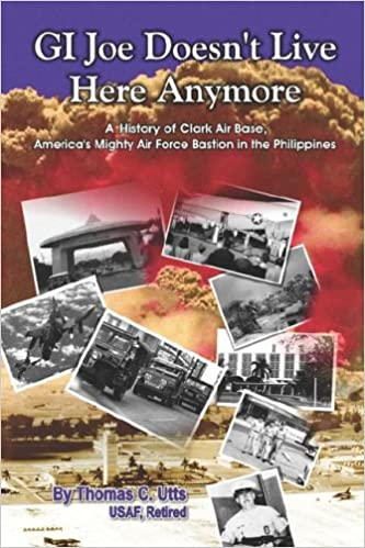 Amazon com: GI Joe Doesn't Live Here Anymore: A History of Clark Air