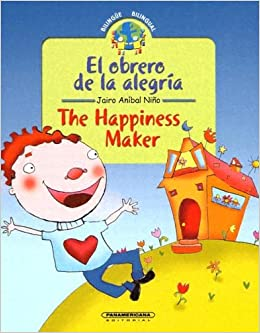 The Happiness Maker/el Obrero De La Alegria (Coleccion ...