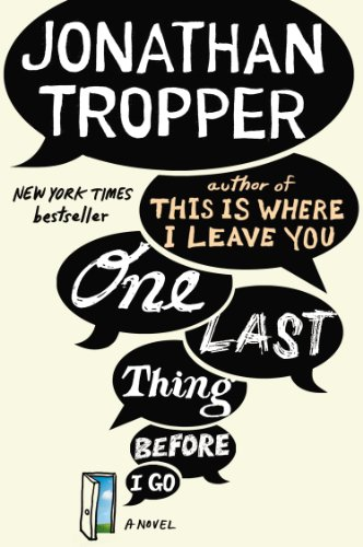 One Last Thing Before I Go: A Novel