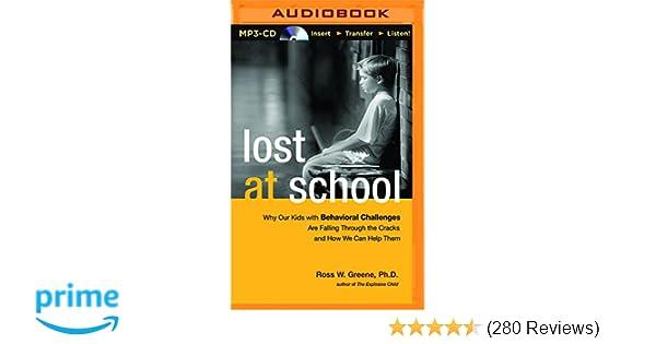 Lost at School: Ph D  Ross W  Greene, Nick Podehl
