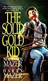 The Solid Gold Kid, Harry Mazer and Norma Fox Mazer, 0553278517