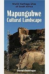 Mapungubwe Cultural Landscape: World Heritage Sites of South Africa (World Heritage Sites of South Africa Travel Guides) Paperback