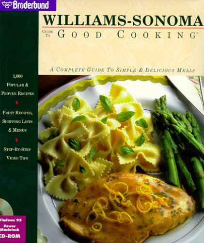 williams-sonoma-guide-to-good-cooking-a-complete-guide-to-simple-delicious-meals