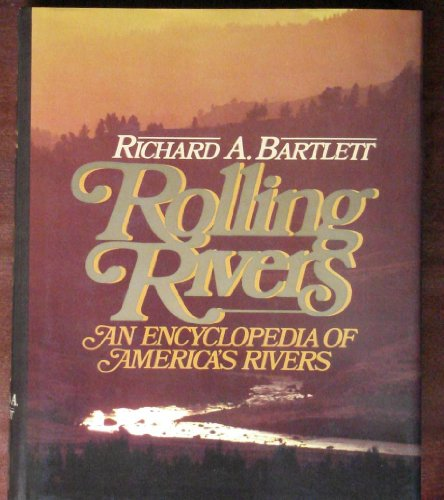 Rolling Rivers: An Encyclopedia of America's Rivers