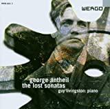 Music : Lost Sonatas, The (Livingston) By George Antheil (Composer),,Guy Livingston (Piano) (2003-11-10)