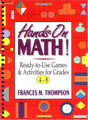 Hands-On Math!: Ready-to-Use Games & Activities for Grades 4-8 (J-B Ed: Hands On)